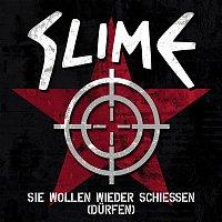 Slime – Sie wollen wieder schieszen (durfen)