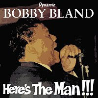 Bobby Bland – Here's The Man