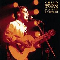 Chico Buarque – Chico Buarque Ao Vivo - Paris, Le Zenith
