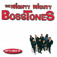 The Mighty Mighty Bosstones – Let's Face It