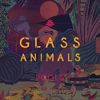 Glass Animals – Pools