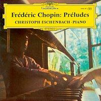 Christoph Eschenbach – Chopin: Préludes