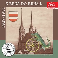 Různí interpreti – Historie psaná šelakem - Z Brna do Brna I. - nahrávky z let 1927-1931