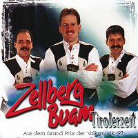 Zellberg Buam – Tirolerzeit