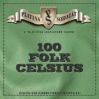 100 Folk Celsius – Platina sorozat