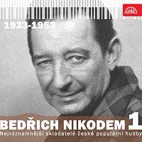Bedřich Nikodem, Různí interpreti – Nejvýznamnější skladatelé české populární hudby Bedřich Nikodem 1 (1933 - 1953)