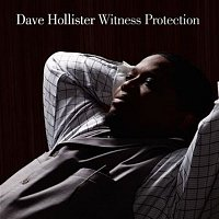 Dave Hollister – Witness Protection