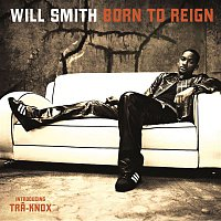 Will Smith – Born To Reign