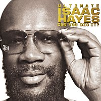 Isaac Hayes – Ultimate Isaac Hayes: Can You Dig It?