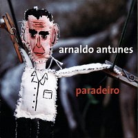 Arnaldo Antunes – Paradeiro