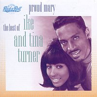 Ike & Tina Turner – Best Of / Proud Mary
