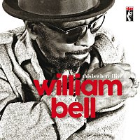 William Bell – This Is Where I Live