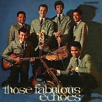 The Fabulous Echoes – Those Fabulous Echoes