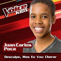 Juan Carlos Poca – Desculpe, Mas Eu Vou Chorar [Ao Vivo / The Voice Brasil Kids 2017]