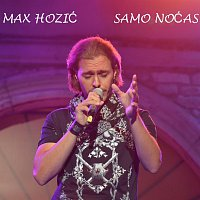 Max Hozic – Samo Nocas