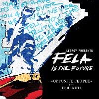 Leeroy – Opposite People (with Femi Kuti)