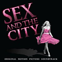 Various Artists.. – Sex And The City (Original Motion Picture Soundtrack)