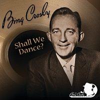 Bing Crosby – Shall We Dance?