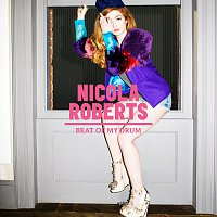 Nicola Roberts – Beat Of My Drum