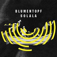Blumentopf – SoLaLa