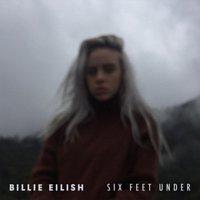 Billie Eilish – Six Feet Under