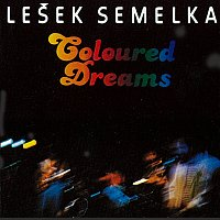 Lešek Semelka – Coloured Dreams