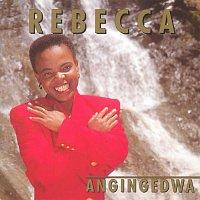 Rebecca – Angingedwa