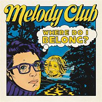 Melody Club – Where Do I Belong