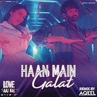 """Pritam – Haan Main Galat Remix (By DJ Aqeel) (From """"Love Aaj Kal"""")"""