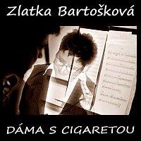 Zlatka Bartošková – Dáma s cigaretou