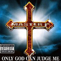 Master P – Only God Can Judge Me