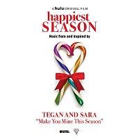 Tegan, Sara – Make You Mine This Season (Happiest Season)
