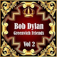 Bob Dylan – Bob Dylan: Greenvich Friends Vol. 2