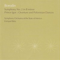 The State of Mexico Symphony Orchestra, Enrique Bátiz – Borodin: Symphony No.2, Prince Igor excerpts