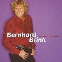 Bernhard Brink – Mitten Im Leben