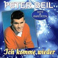 Peter Beil – Ich komme wieder – Hits und Raritaten