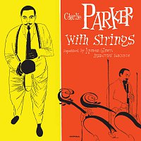 Charlie Parker – Charlie Parker With Strings [Deluxe Edition]