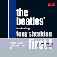 The Beatles, Tony Sheridan – First [Deluxe Edition]