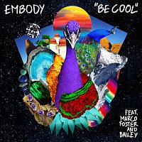 Embody, Bailey, Marco Foster – Be Cool
