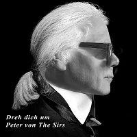 Peter von the Sirs – Dreh dich um