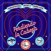 Carlos Rivera, Becky G, Pedro Capó – Perdiendo la Cabeza