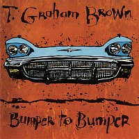 T. Graham Brown – Bumper To Bumper