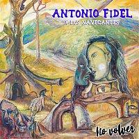 Antonio Fidel y Los Navegantes, Manolo Garcia, Quimi Portet – No Volver
