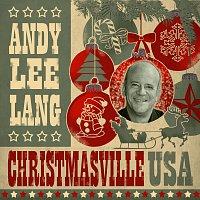 Andy Lee Lang – Christmasville USA