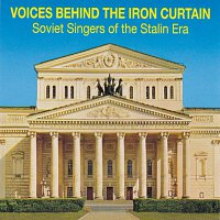 Various – Voices behind the iron curtain - Soviet Singers of the Stalin Er