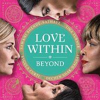 Tina Turner, Regula Curti, Dechen Shak-Dagsay, Sawani Shende-Sathaye – Love Within - Beyond