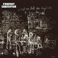 Fairport Convention – What We Did On Our Holidays [Bonus Track Edition]