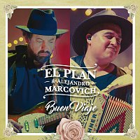 El Plan, Alejandro Marcovich – Buen Viaje