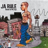 Ja Rule – Blood In My Eye
