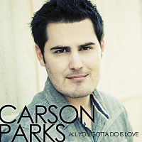 Carson Parks – All You Gotta Do Is Love